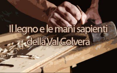 MOSTRA: Il legno e le mani sapienti della Val Colvera